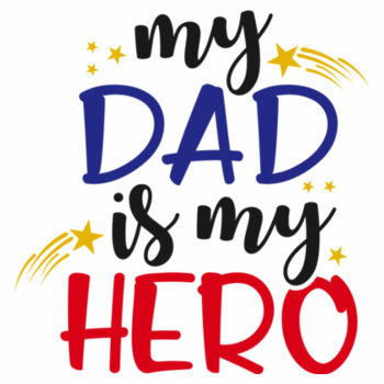 My Dad is my Hero! Design
