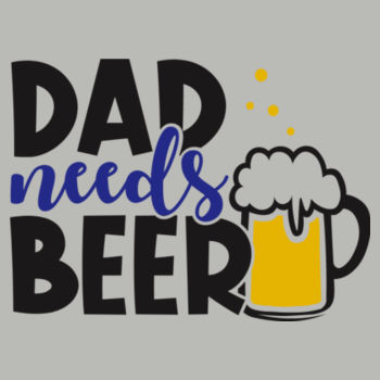 Dad Needs Beer Design