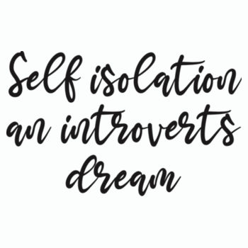 Self Isolation, an Introverts Dream Design