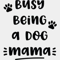 Busy being a Dog Mama Thumbnail